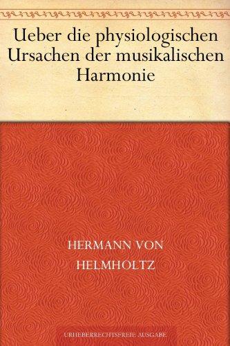 Hermann von Helmholtz - Ueber die physiologischen Ursachen der musikalischen Harmonie