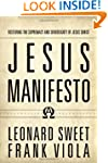 Jesus Manifesto: Restoring the Suprem...