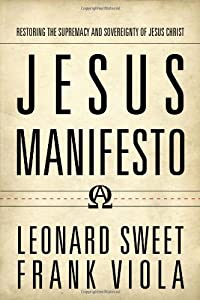 Cover of &quot;Jesus Manifesto: Restoring the ...