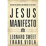 Jesus Manifesto: Restoring the Supremacy and Sovereignty of Jesus Christby Leonard Sweet