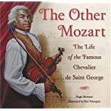 The Other Mozart: The Life of the Famous Chevalier de Saint-George