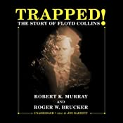 Trapped!: The Story of Floyd Collins | [Robert K. Murray, Roger W. Brucker]