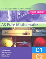 MEI AS Pure Mathematics 3rd Edition