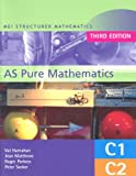 img - for MEI AS Pure Mathematics: Core 1 & 2 (MEI Structured Mathematics (A+AS Level)) book / textbook / text book