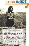 Scratches on a Prison Wall: A Wartime Memoir