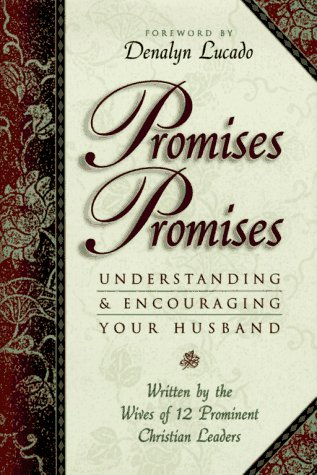 Promises, Promises: Understanding and Encouraging Your Husband, Mrs. Gary Smalley