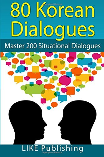 80 Korean Dialogues: Volume 4 (200 Korean Dialogues)