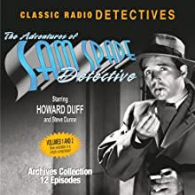 The Adventures of Sam Spade, Detective: Volumes One & Two Radio/TV Program by Dashiell Hammett Narrated by Howard Duff, Steve Dunne