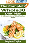 Whole 30: The Complete Whole 30 Diet...