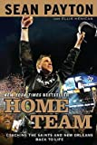 Home Team: Coaching the Saints and New Orleans Back to Life   [HOME TEAM] [Paperback]