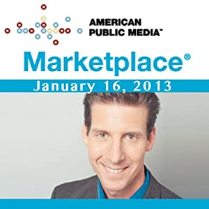 Marketplace, January 16, 2013 | [Kai Ryssdal]