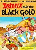 Asterix and the Black Gold (Classic Asterix paperbacks) Goscinny