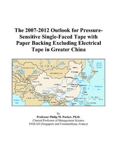The 2007-2012 Outlook for Pressure-Sensitive Single-Faced Tape with Paper Backing Excluding Electrical Tape in Greater China