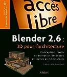 Blender 2.6 : 3D pour l'architecture:...