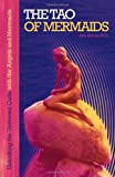 img - for THE TAO OF MERMAIDS: Unlocking the Universal Code with the Angels and Mermaids book / textbook / text book