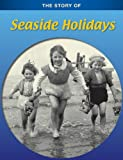 Seaside Holidays (The Story of)