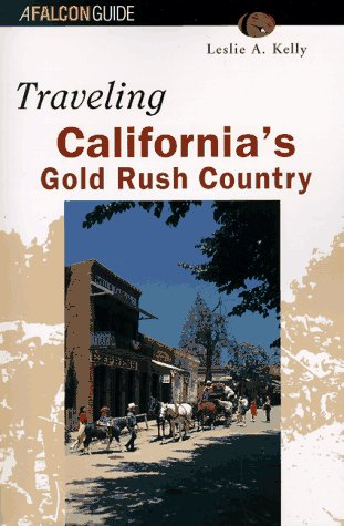 Traveling California's Gold Rush Country