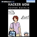 Hacker Mom | Austen Rachlis