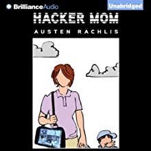 Hacker Mom (       UNABRIDGED) by Austen Rachlis Narrated by Tanya Eby