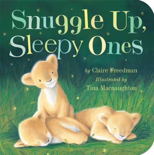 snuggle-up-sleepy-ones-by-freedman-claire-2013-board-book