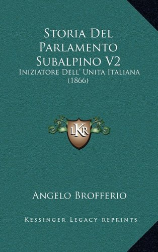 Storia del Parlamento Subalpino V2: Iniziatore Dell' Unita Italiana (1866)
