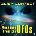 Alien Contact: Messages from the UFOs  by Bonnie Meyer Narrated by Bonnie Meyer