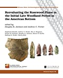 img - for Reevaluating the Rosewood Phase in the Initial Late Woodland Period in the American Bottom book / textbook / text book
