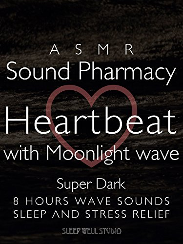 ASMR Sound Pharmacy Heartbeat with Moonlight wave Super Dark 8 hours wave sounds Sleep and Stress Relief