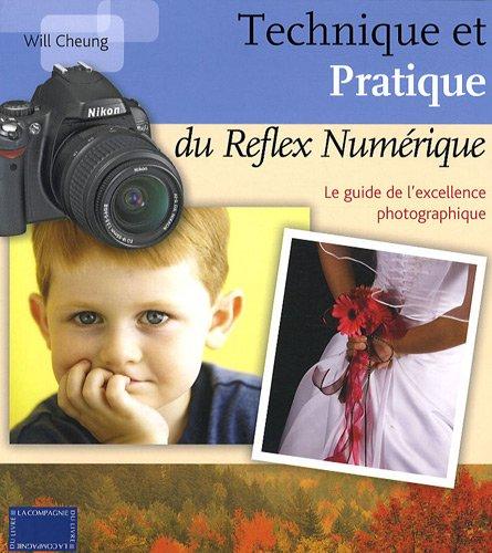 livre technique et pratique du reflex num rique le guide de l 39 excellence photographique. Black Bedroom Furniture Sets. Home Design Ideas