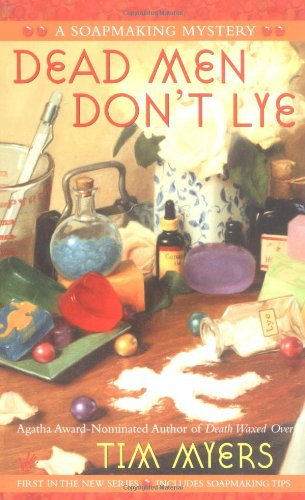 Dead Men Don't Lye (Soapmaking Mysteries, No. 1)