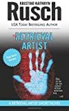 The Retrieval Artist: A Retrieval Artist Short Novel (0615698476) by Rusch, Kristine Kathryn