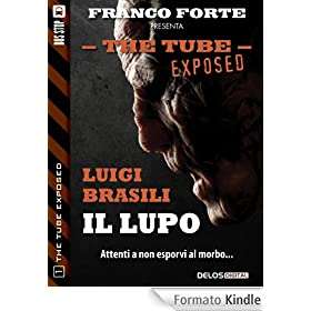 Il lupo: 1 (The Tube Exposed)