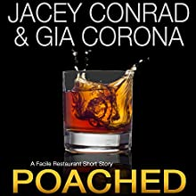 Poached: A Facile Restaurant Short Story Audiobook by Jacey Conrad, Gia Corona Narrated by Amanda Ronconi