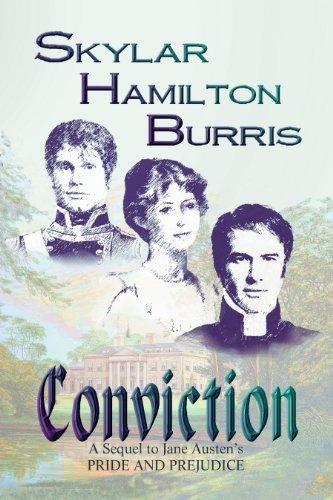 Conviction: a Sequel to Jane Austen's Pride and Prejudice by Skylar Hamilton Burris (2006-08-14)