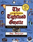 img - for The Complete Tightwad Gazette by Dacyczyn, Amy (1998) Paperback book / textbook / text book
