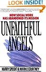 Unfaithful Angels: How Social Work Ha...