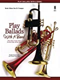 img - for Play Ballads with a Band: Music Minus One Bb Trumpet book / textbook / text book