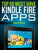 Top 50 MUST HAVE Kindle Fire Apps (Updated June 2014)