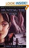 Hunting The Five (The De la Roca Chronicles Book 1)