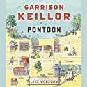 Pontoon: A Novel of Lake Wobegon Audiobook by Garrison Keillor Narrated by Garrison Keillor