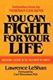 You Can Fight For Your Life: Emotional Factors in the Treatment of Cancer