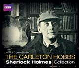 The Carleton Hobbs Sherlock Holmes Collection (BBC Audio) by Doyle, Sir Arthur Conan on 07/01/2010 Unabridged edition