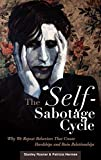 The Self-Sabotage Cycle: Why We Repeat Behaviors That Create Hardships and Ruin Relationships (0275990036) by Rosner, Stanley