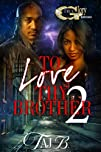 To love Thy Brother 2