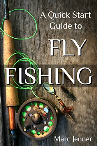 Free Kindle Book : A Quick Start Guide to Fly Fishing