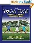 The Yoga Edge: Techniques To Maximize...