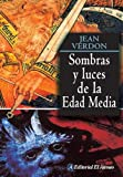 img - for Sombras Y Luces De La Edad Media/ Shadows And Lights of the Middle Age (Spanish Edition) book / textbook / text book