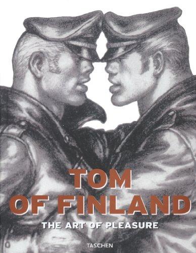 Tom of Finland: The Art of Pleasure (Taschen specials)