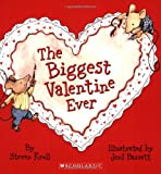 The Biggest Valentine Ever (043976419X) by Kroll, Steven