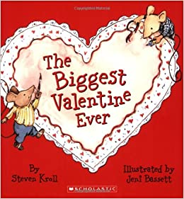 http://www.amazon.com/Biggest-Valentine-Ever-Steven-Kroll/dp/043976419X/ref=sr_1_1?ie=UTF8&qid=1438653718&sr=8-1&keywords=the+biggest+valentine+ever